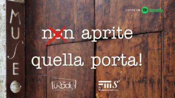 Non aprite quella porta il nuovo podcast di musei senesi e uradio radio studenti di siena e i museum angels