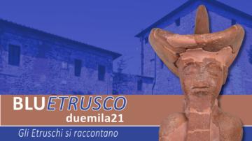 Festival Bluetrusco 2021 a Murlo Gli Etruschi si raccontano