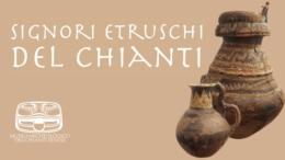 Signori etruschi del Chianti - inagurazione mostra Museo archeologico del Chianti